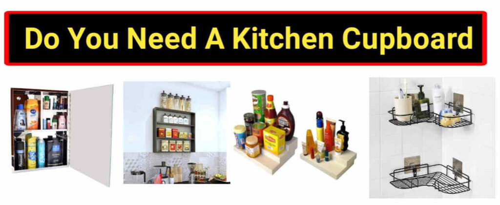 Do you need a kitchen cupboard?